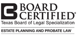 Board Certified Estate Planning and Probate Law